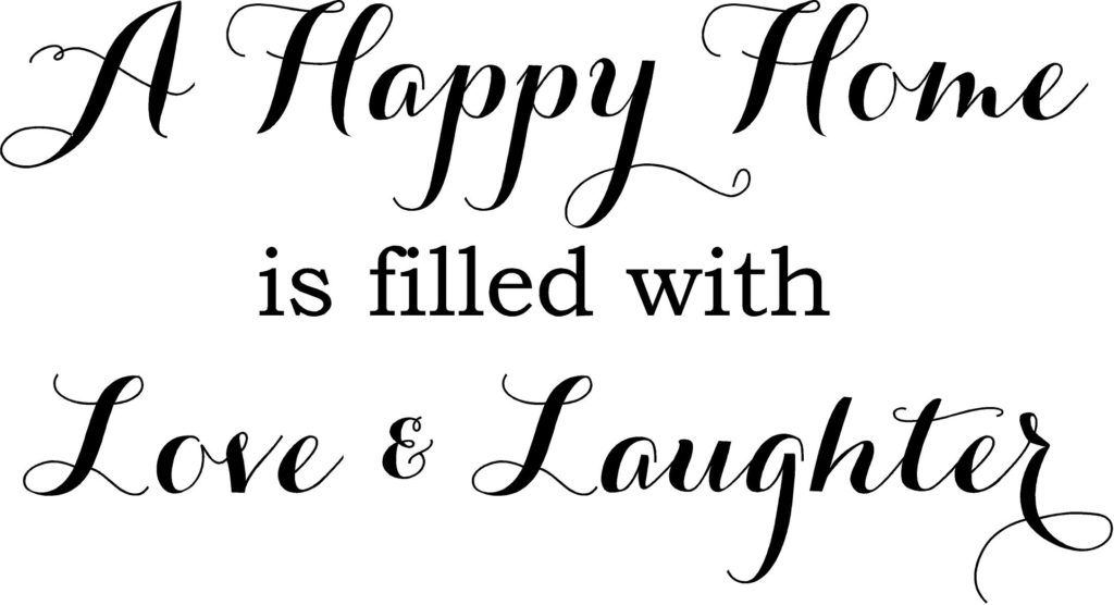 A Happy Home Is Filled With Love And Laughter Quote