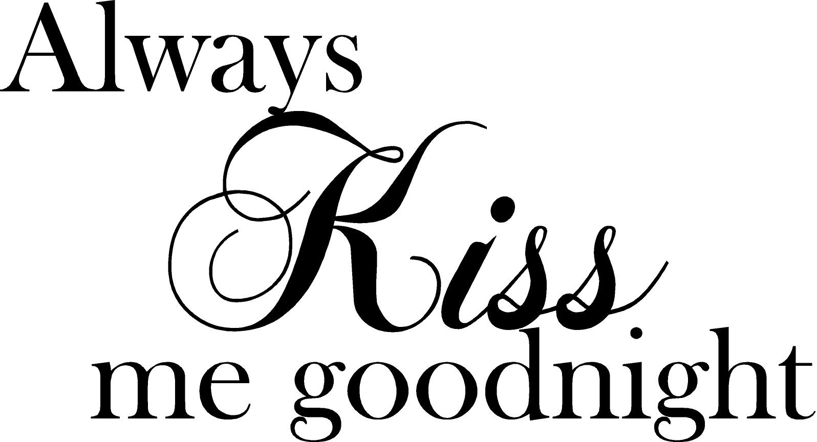 Always Kiss Me Goodnight Quote The Walls
