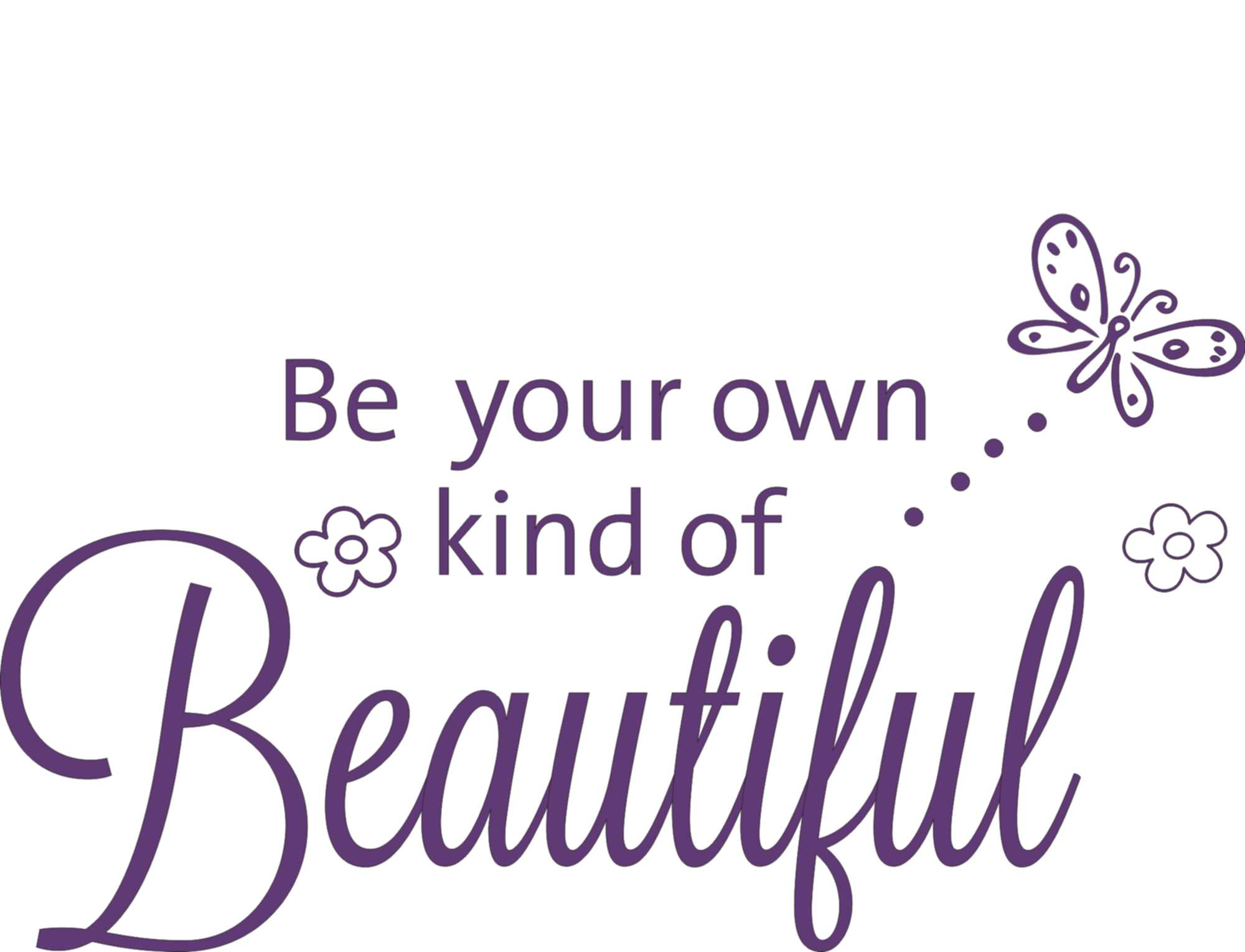 Be Your Own Kind Of Beautiful Butterfly Quote The Walls