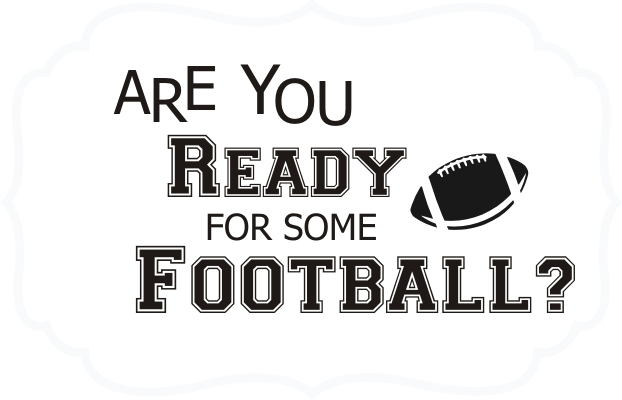Are You Ready For Some Football Quote The Walls