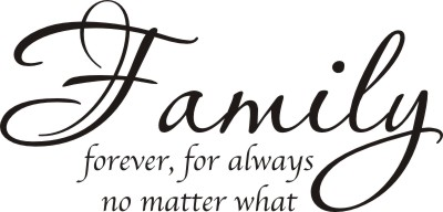 Family Is Forever Quotes Best Family Forever For Always No Matter What  Quote The Walls