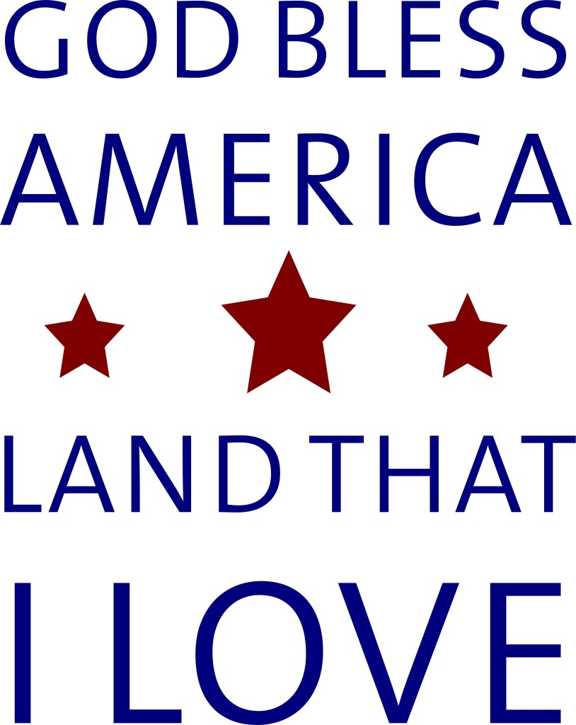 God Bless America Land That I Love Quote The Walls