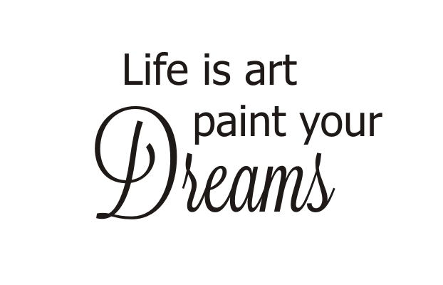 Life Is Art Paint Your Dreams Quote The Walls