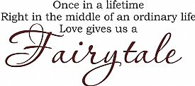 Once In A Lifetimelove Gives Us A Fairytale Quote The Walls