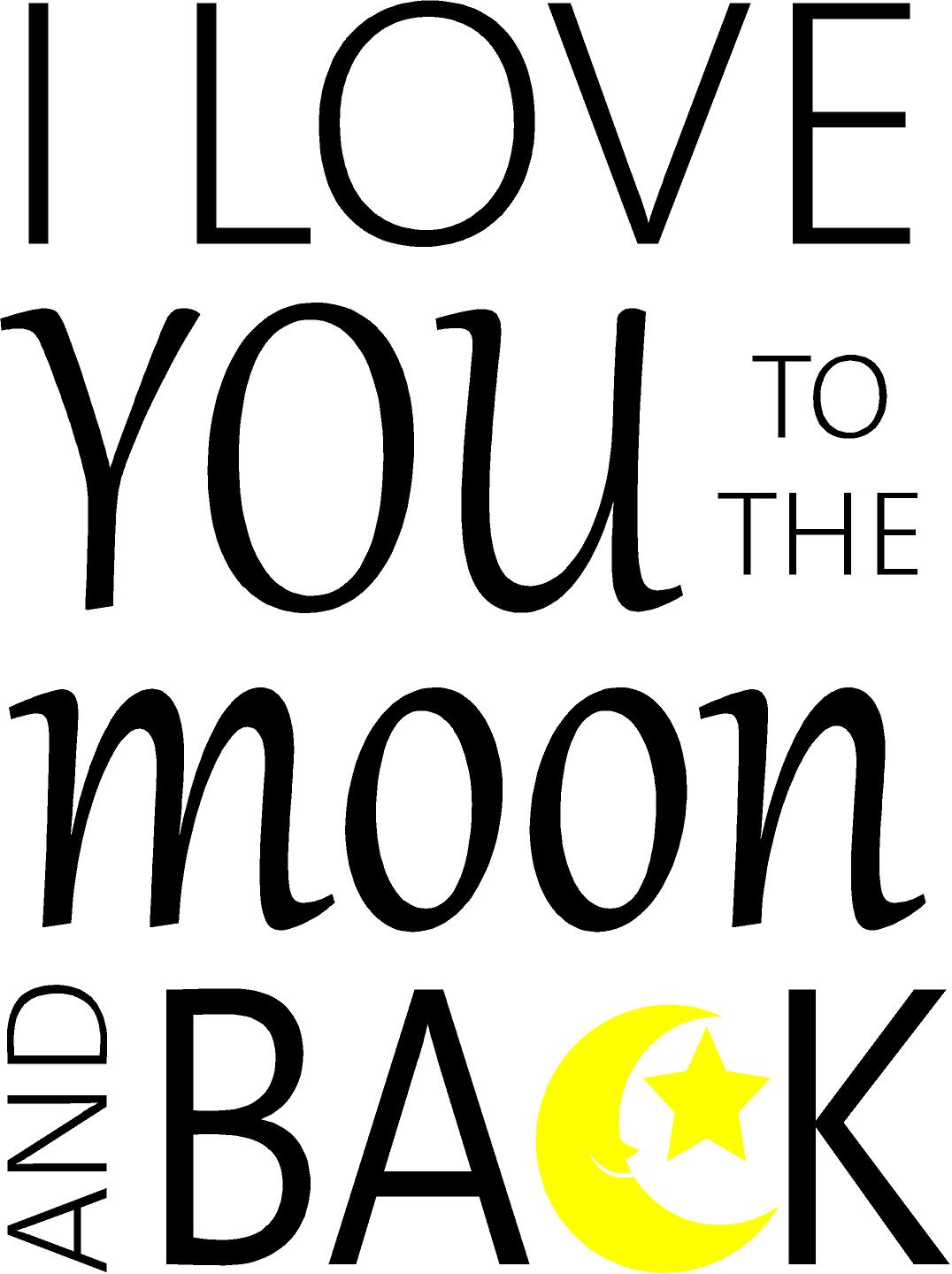 Quote I Love You To The Moon And Back I Love You To The Moon And Back  Quote The Walls