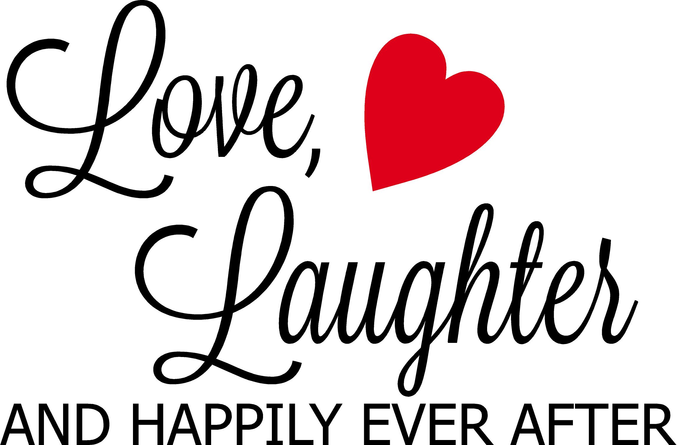 love laughter and happily ever after quote the walls